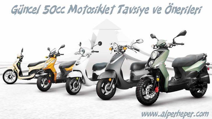 Güncel 50cc Motosiklet Tavsiye Öneri ve Yorumlar